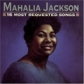 Mahalia Jackson / 16 Most Requested Songs