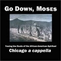 Chicago a cappella / Go Down, Moses